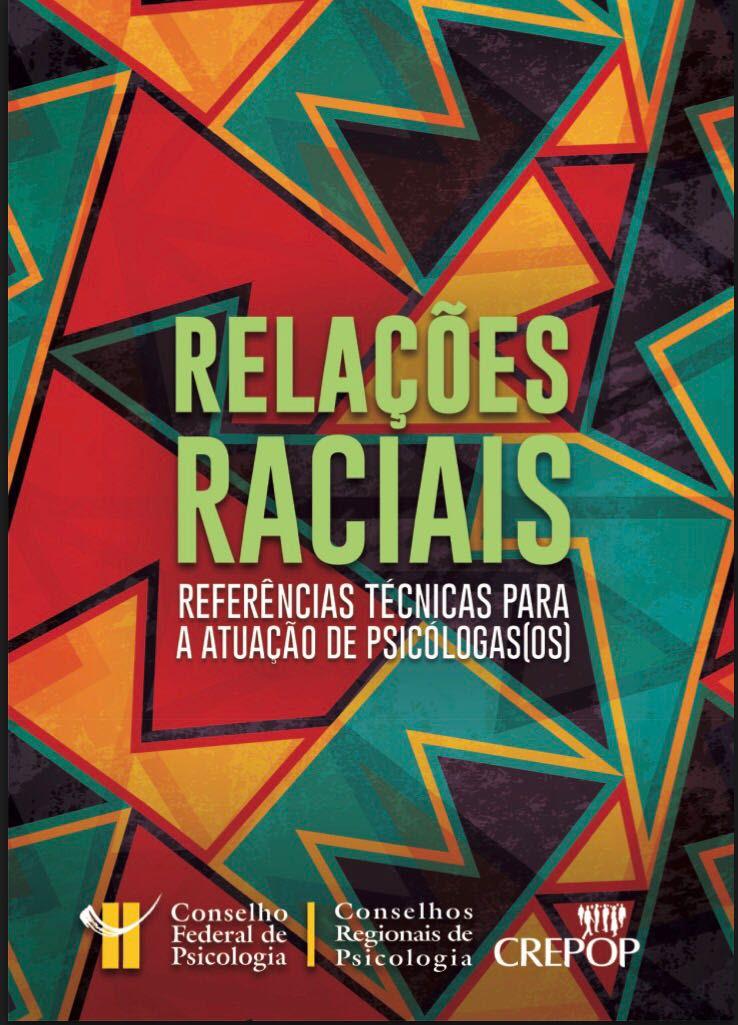 Relações raciais: referências técnicas para atuação de psicólogas/os serão lançadas na próxima segunda-feira (2)