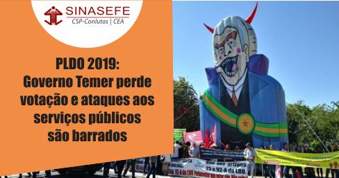 PLDO 2019 : Governo Temer perde votação e ataques aos serviços públicos são barrados