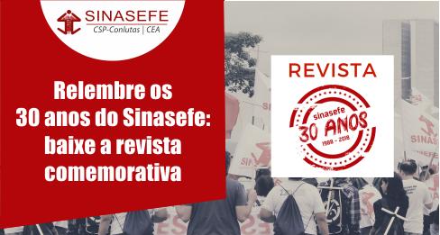 Sinasefe lança revista em comemoração aos seus 30 anos de existência!