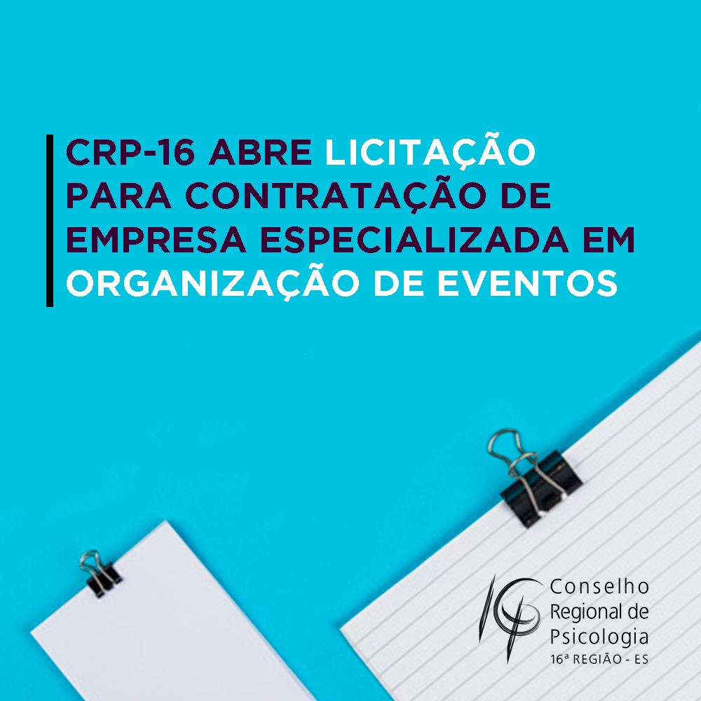 CRP-16 abre licitação para contratação de empresa especializada em organização de eventos